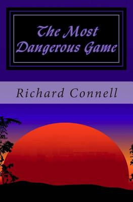 most dangerous game richard connell Start studying the most dangerous game map learn vocabulary, terms, and more with flashcards, games, and other study tools.