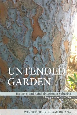 Cover for Untended Garden (Histories and Reinhabitation in Suburbia)