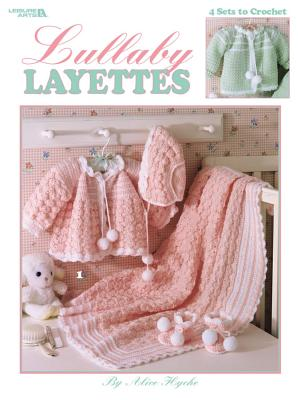 Lullaby Layettes (Leisure Arts #2614) Cover