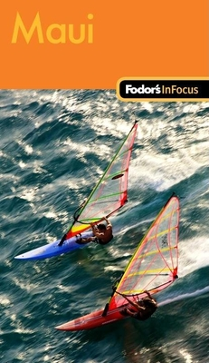 Fodor's In Focus Maui, 1st Edition Cover Image