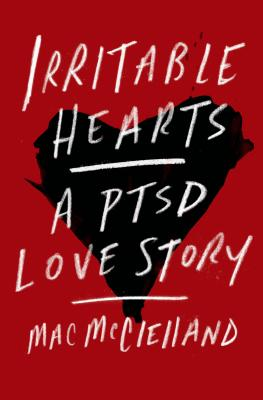 Irritable Hearts: A PTSD Love Story Cover Image