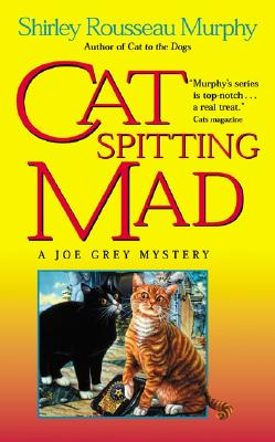 Cat Spitting Mad: A Joe Grey Mystery Cover Image