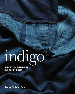 Indigo: Egyptian Mummies to Blue Jeans Cover Image