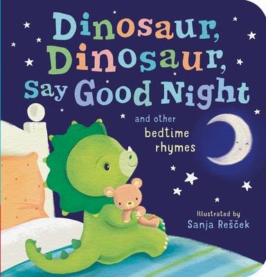 Dinosaur, Dinosaur, Say Good Night Cover Image