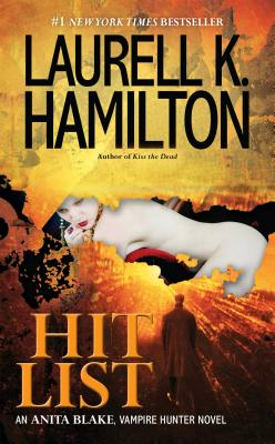 Hit List: An Anita Blake, Vampire Hunter Novel Cover Image