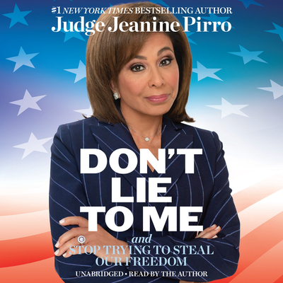 Don't Lie to Me: And Stop Trying to Steal Our Freedom Cover Image