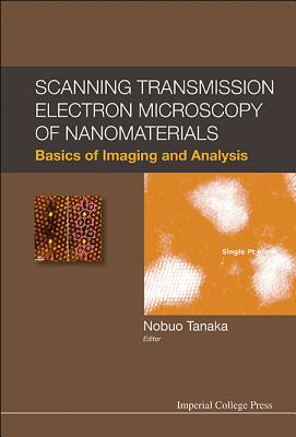 Scanning Transmission Electron Microscopy of Nanomaterials: Basics of Imaging and Analysis Cover Image
