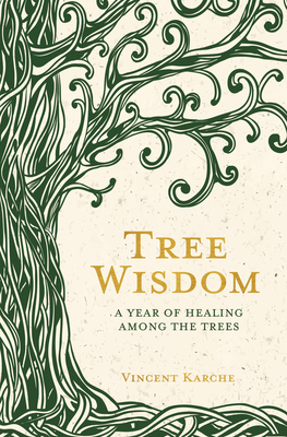 Tree Wisdom: A Year of Healing Among the Trees Cover Image