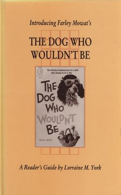 Introducing Farley Mowat's the Dog Who Wouldn't Be Cover Image