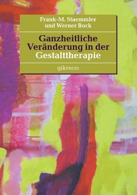 Ganzheitliche Veränderung in der Gestalttherapie Cover Image