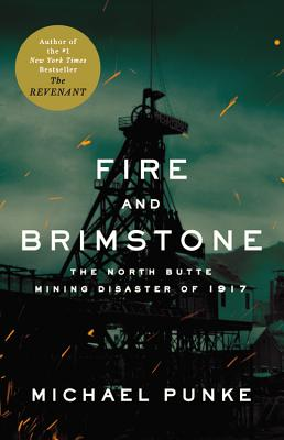 Fire and Brimstone: The North Butte Mining Disaster of 1917 Cover Image