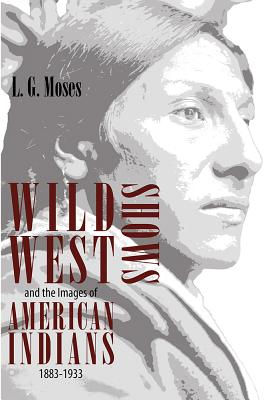 Wild West Shows and the Images of American Indians, 1883-1933 Cover Image