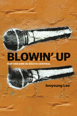 Blowin' Up: Rap Dreams in South Central Cover Image