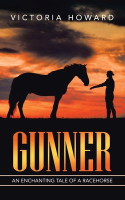 Gunner: An Enchanting Tale of a Racehorse Cover Image