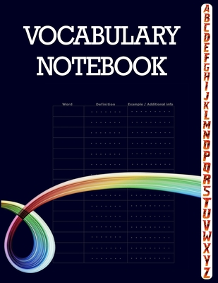 Vocabulary Notebook: 100 Page Notebook, Large Notebook 3 Columns with A-Z Tabs Printed, Vocabulary Journal Cover Image
