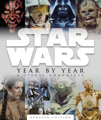 Star Wars Year by Year: A Visual Chronicle Cover Image