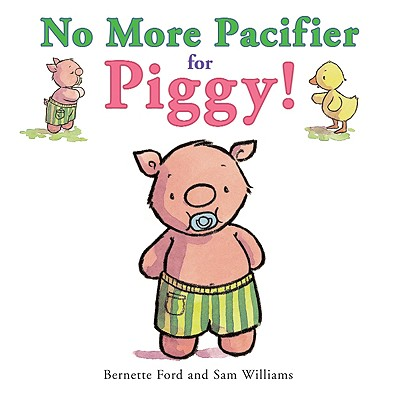 No More Pacifier for Piggy! Cover Image