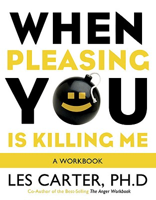 When Pleasing You Is Killing Me: A Workbook Cover Image