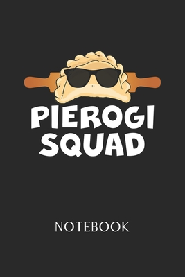 Pierogi Squat Notebook: - Daily Diary - Polish Cuisine - 6 X 9 Inch A5 - Poland Food Doodle Book - 120 Graph Grid Ruled Pages - Gridded Paper Cover Image