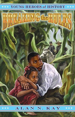 Breaking the Rules (Young Heroes of History) Cover Image