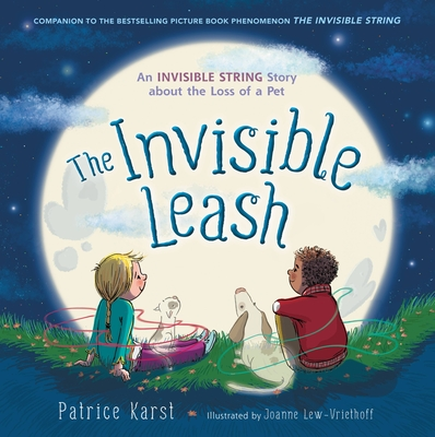 The Invisible Leash: An Invisible String Story About the Loss of a Pet (The Invisible String) cover