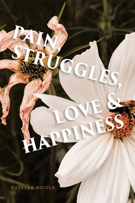 Pain, Struggles, Love & Happiness Cover Image
