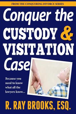 Conquer the Custody and Visitation Case Cover Image