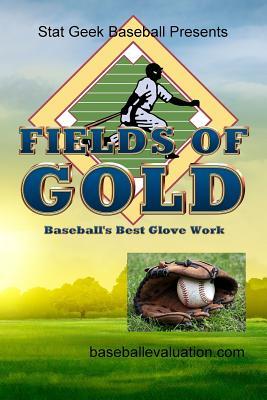 Fields of Gold, Baseball's Best Glove Work Cover