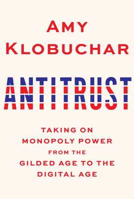 Antitrust: Taking on Monopoly Power from the Gilded Age to the Digital Age Cover Image