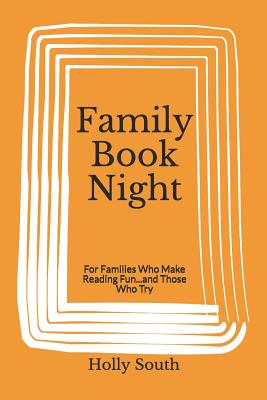 Family Book Night: For Families Who Make Reading Fun...and Those Who Try Cover Image