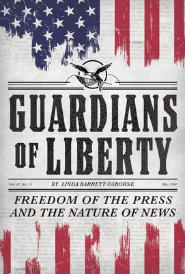 Guardians of Liberty: Freedom of the Press and the Nature of News Cover Image