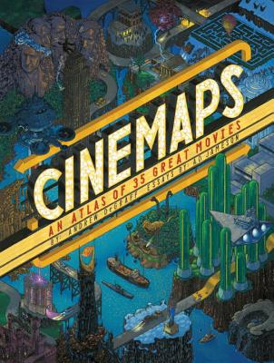 Cinemaps: An Atlas of 35 Great Movies Cover Image