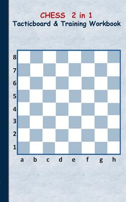 Chess 2 in 1 Tacticboard and Training Workbook: Tactics/strategies/drills for trainer/coaches, notebook, training, exercise, exercises, drills, practi Cover Image