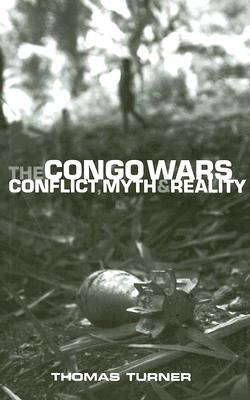 The Congo Wars: Conflict, Myth and Reality Cover Image