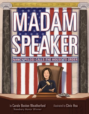 Madam Speaker: Nancy Pelosi Calls the House to Order Cover Image