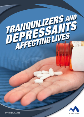 Tranquilizers and Depressants: Affecting Lives Cover Image