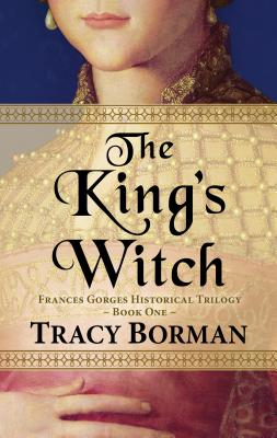 The King's Witch (Frances Gorges Historical Trilogy) Cover Image