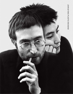 John & Yoko/Plastic Ono Band: in their own words & with contributions from the people who were there Cover Image