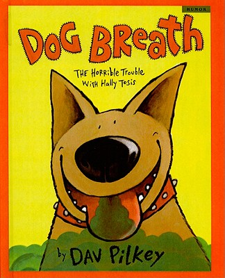 Dog Breath!: The Horrible Trouble with Hally Tosis (Scholastic Bookshelf: Humor) Cover Image