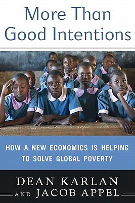 More Than Good Intentions: How a New Economics Is Helping to Solve Global Poverty Cover Image