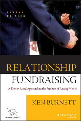 Relationship Fundraising: A Donor Based Approach to the Business of Raising Money (Jossey-Bass Nonprofit and Public Management Series) Cover Image