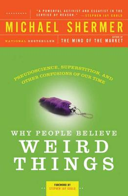 Why People Believe Weird Things Cover