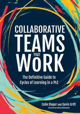 Collaborative Teams That Work: The Definitive Guide to Cycles of Learning in a Plc Cover Image