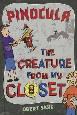 Pinocula (The Creature from My Closet #3) Cover Image