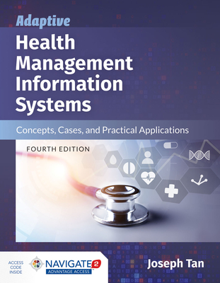 Adaptive Health Management Information Systems: Concepts, Cases, and Practical Applications: Concepts, Cases, and Practical Applications Cover Image