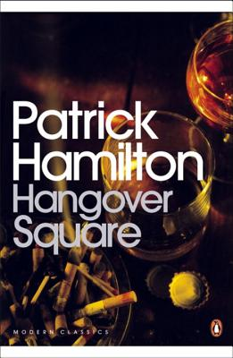 Hangover Square: A Story of Darkest Earl's Court Cover Image