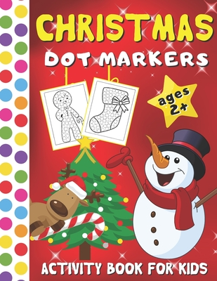 Christmas Dot Markers Activity Book For Kids Big Dots Coloring Book For Toddlers Art Paint Daubers Activity Book For Kids Ages 2 Paperback Nowhere Bookshop
