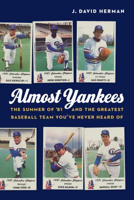 Almost Yankees: The Summer of '81 and the Greatest Baseball Team You've Never Heard Of Cover Image