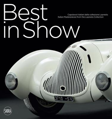 Best in Show: Italian Car Masterpieces from the Lopresto Collection Cover Image