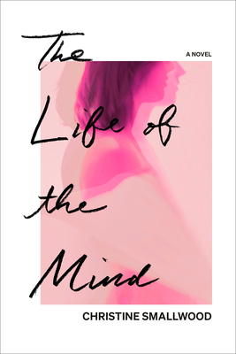 The Life of the Mind: A Novel Cover Image